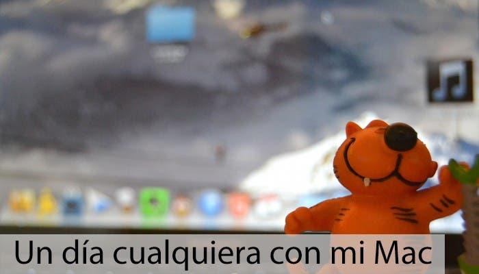 Un día cualquiera con mi Mac | Jaime López