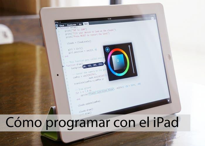 Especial en el que detallaremos cómo programar desde el iPad