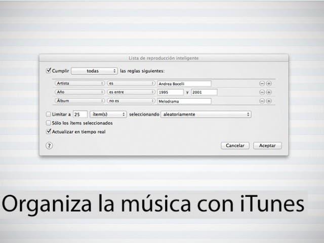 Organiza tu música con iTunes: Aprendemos a crear listas inteligentes