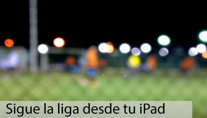 Aplicaciones para seguir la liga de fútbol desde el iPad