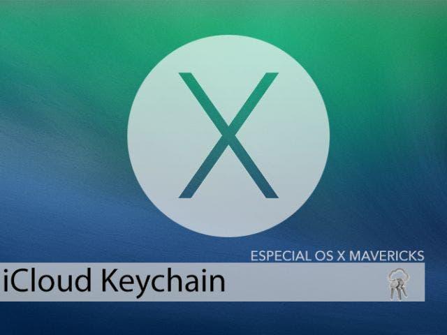 iCloud Keychain para OS X Mavericks, tus contraseñas en un lugar seguro