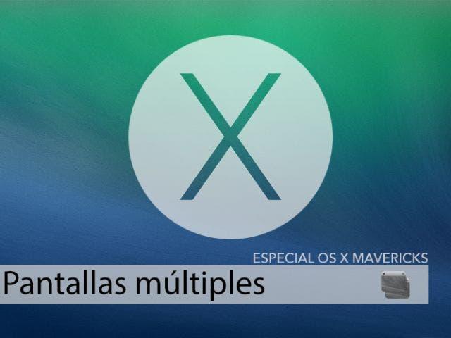 Pantallas múltiples para OS X Mavericks, exprime al máximo tus monitores