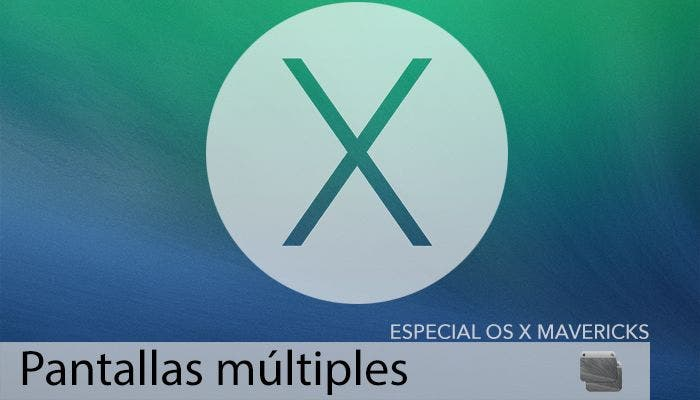 Pantallas múltiples en OS X Mavericks